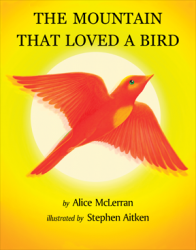 The Mountain that Loved a Bird - by Alice McLerran, Stephen Aitken (Illustrator)